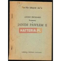Andre Frossard ROZMOWY Z JANEM PAWŁEM II [antykwariat]