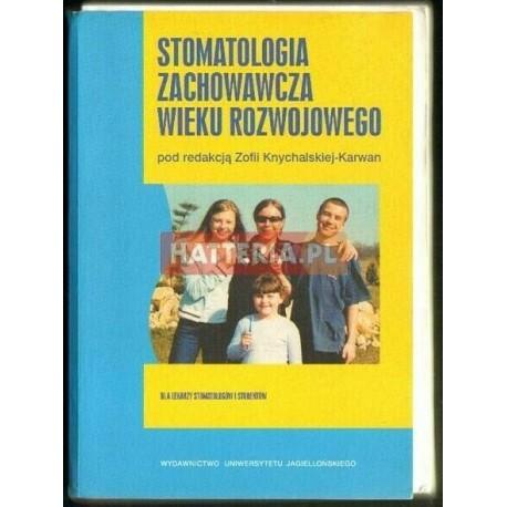 Zofia Knychalska-Karwan (red.) STOMATOLOGIA ZACHOWAWCZA WIEKU ROZWOJOWEGO [antykwariat]