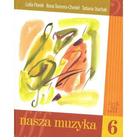 Lidia Florek, Ilona Tomera-Chmiel, Tatiana Stachak NASZA MUZYKA 6