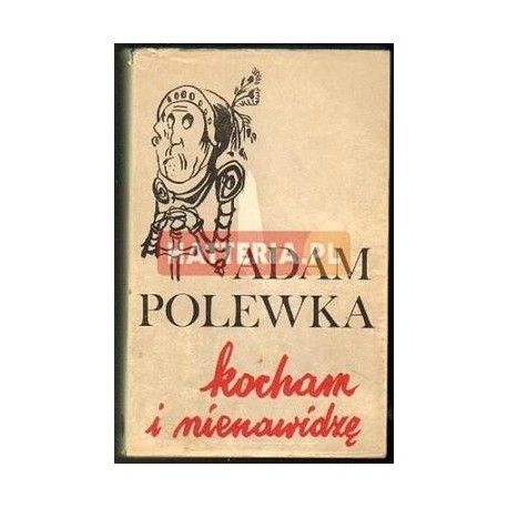 Adam Polewka KOCHAM I NIENAWIDZĘ [antykwariat]
