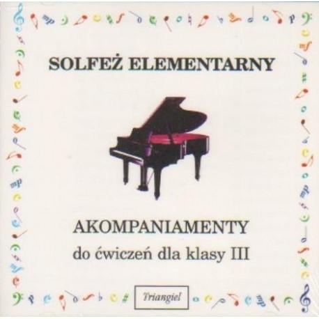 SOLFEŻ ELEMENTARNY. AKOMPANIAMENTY DO ĆWICZEŃ DLA KLASY III [1 CD]