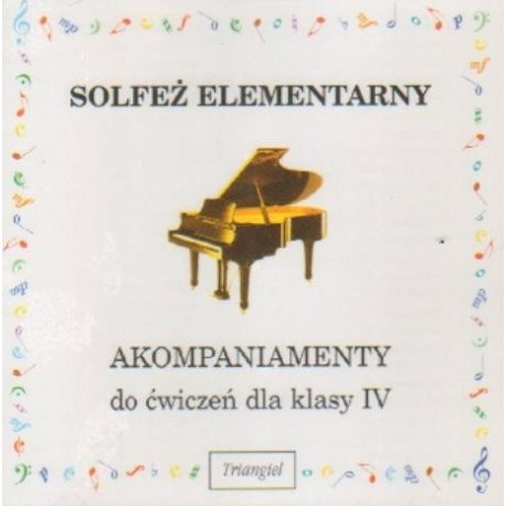SOLFEŻ ELEMENTARNY. AKOMPANIAMENTY DO ĆWICZEŃ DLA KLASY IV [1 CD]
