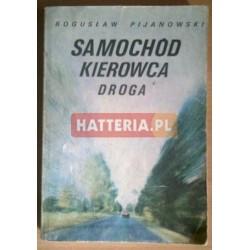 Bogusław Pijanowski SAMOCHÓD, KIEROWCA, DROGA [antykwariat]
