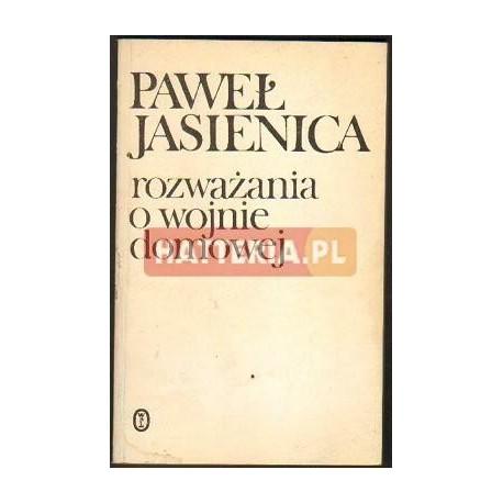 Paweł Jasienica ROZWAŻANIA O WOJNIE DOMOWEJ [antykwariat]