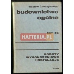 Wacław Żenczykowski BUDOWNICTWO OGÓLNE TOM 3/2: ROBOTY WYKOŃCZENIOWE I INSTALACJE [antykwariat]