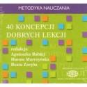 40 KONCEPCJI DOBRYCH LEKCJI [1 CD] Agnieszka Rabiej, Hanna Marczyńska, Beata Zaręba