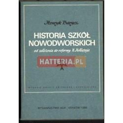 Henryk Barycz HISTORIA SZKÓŁ NOWODWORSKICH. OD ZAŁOŻENIA DO REFORMY H. KOŁŁĄTAJA [antykwariat]
