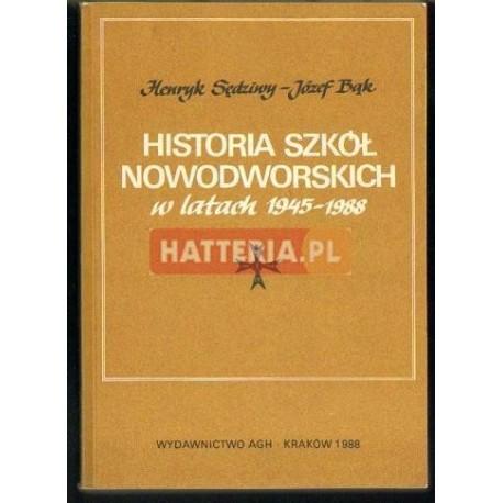 Henryk Sędziwy, Józef Bąk HISTORIA SZKÓŁ NOWODWORSKICH W LATACH 1945-1988 [antykwariat]