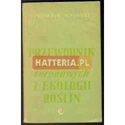 Józef Prończuk, Henryk Pawłat PRZEWODNIK DO ĆWICZEŃ TERENOWYCH Z EKOLOGII ROŚLIN [antykwariat]