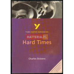 YORK NOTES ADVANCED. CHARLES DICKENS - HARD TIMES [antykwariat]