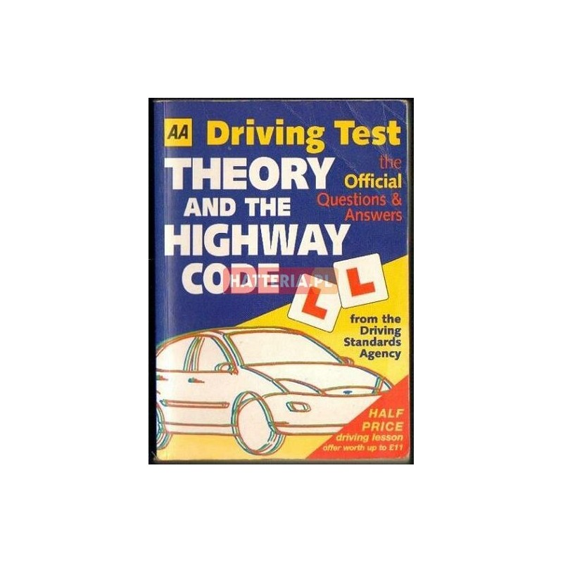AA DRIVING TEST: THEORY AND THE HIGHWAY CODE  THE OFFICIAL QUESTIONS AND  ANSWERS [antykwariat]
