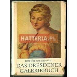 Ruth und Max Seydewitz DAS DRESDENER GALERIEBUCH [antykwariat]