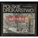 Janusz Sowiński POLSKIE DRUKARSTWO [antykwariat]