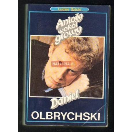 Daniel Olbrychski ANIOŁY WOKÓŁ GŁOWY [antykwariat]