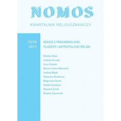 NOMOS. KWARTALNIK RELIGIOZNAWCZY. NR 75/76 (2011): SZKICE Z FENOMENOLOGII, FILOZOFII I ANTROPOLOGII RELIGII
