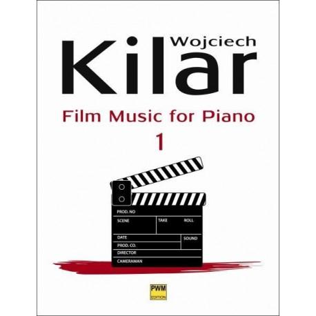 Wojciech Kilar MUZYKA FILMOWA NA FORTEPIAN. ZESZYT 1
