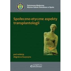 Zbigniew Kuzyszyn (red.) SPOŁECZNO-ETYCZNE ASPEKTY TRANSPLANTOLOGII