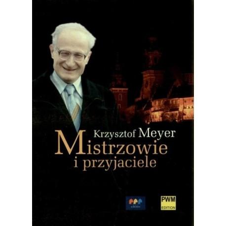 Krzysztof Meyer MISTRZOWIE I PRZYJACIELE