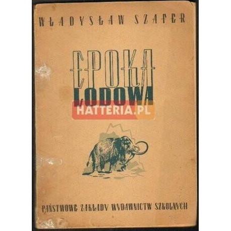 Władysław Szafer EPOKA LODOWA [antykwariat]