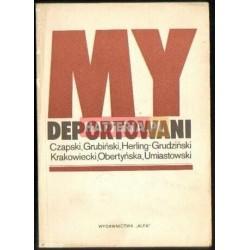 MY DEPORTOWANI. WSPOMNIENIA POLAKÓW Z WIĘZEŃ, ŁAGRÓW I ZSYŁEK W ZSRR [antykwariat]