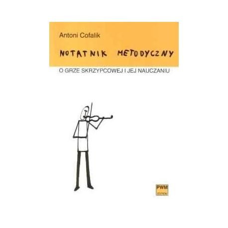 NOTATNIK METODYCZNY O GRZE SKRZYPCOWEJ I JEJ NAUCZANIU Antoni Cofalik