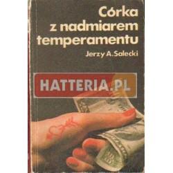 Jerzy A. Salecki CÓRKA Z NADMIAREM TEMPERAMENTU [antykwariat]