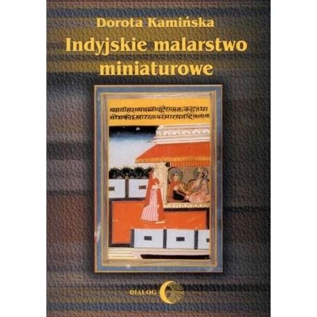 Dorota Kamińska INDYJSKIE MALARSTWO MINIATUROWE