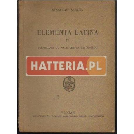 Stanisław Skimina ELEMENTA LATINA IV. PODRĘCZNIK DO NAUKI JĘZYKA ŁACIŃSKIEGO [antykwariat]