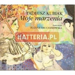Tadeusz Kubiak MOJE MARZENIA [antykwariat]