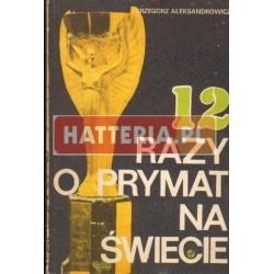 Grzegorz Aleksandrowicz 12 RAZY O PRYMAT NA ŚWIECIE [antykwariat]