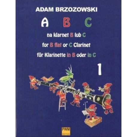 Adam Brzozowski ABC NA KLARNET B LUB C. PODRĘCZNIK DO NAUKI GRY NA KLARNECIE DLA NAJMŁODSZYCH. CZĘŚĆ 1
