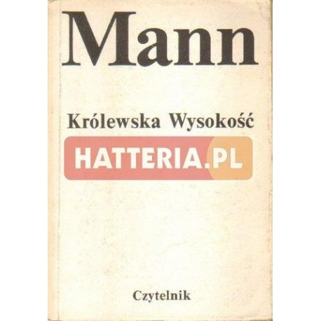 Tomasz Mann KRÓLEWSKA WYSOKOŚĆ [antykwariat]
