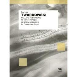 MELODIE HEBRAJSKIE NA KLARNET I FORTEPIAN Romuald Twardowski