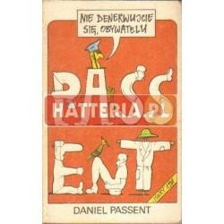 Daniel Passent NIE DENERWUJCIE SIĘ, OBYWATELU [antykwariat]