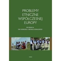 Ewa Nowicka, Michał Kowalski (red.) PROBLEMY ETNICZNE WSPÓŁCZESNEJ EUROPY