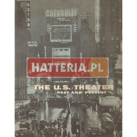 THE U.S. THEATER. PAST AND PRESENT [antykwariat]
