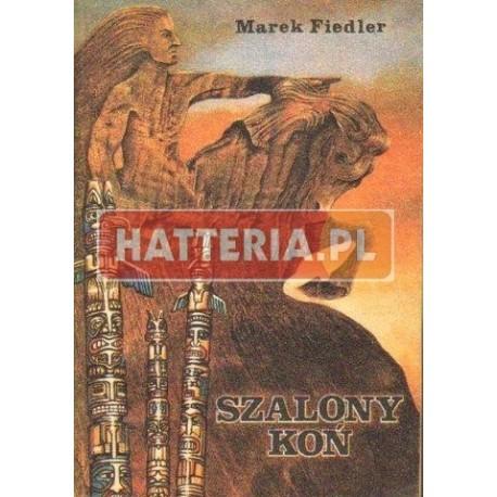 Marek Fiedler SZALONY KOŃ [antykwariat]