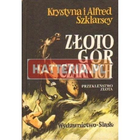 Krystyna i Alfred Szklarscy ZŁOTO GÓR CZARNYCH [antykwariat]