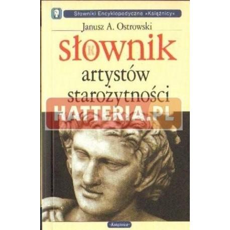 Janusz A. Ostrowski SŁOWNIK ARTYSTÓW STAROŻYTNOŚCI [antykwariat]