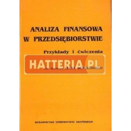 Lech Bednarski (red.) ANALIZA FINANSOWA W PRZEDSIĘBIORSTWIE. PRZYKŁADY I ĆWICZENIA [antykwariat]