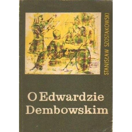 Stanisław Szostakowski O EDWARDZIE DEMBOWSKIM [antykwariat]