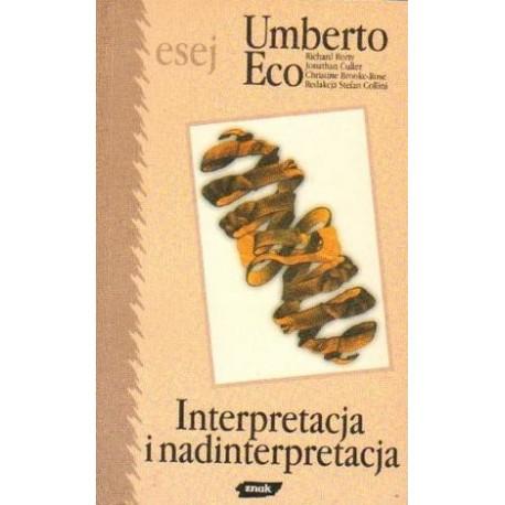 Umberto Eco INTERPRETACJA I NADINTERPRETACJA [antykwariat]