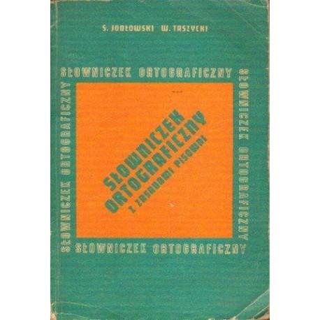 St. Jodłowski, W. Taszycki SŁOWNICZEK ORTOGRAFICZNY Z ZASADAMI PISOWNI [antykwariat]