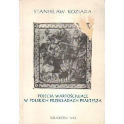 Stanisław Koziara POJĘCIA WARTOŚCIUJĄCE W POLSKICH PRZEKŁADACH PSAŁTERZA [antykwariat]