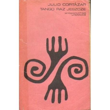 Julio Cortazar TANGO RAZ JESZCZE [antykwariat]