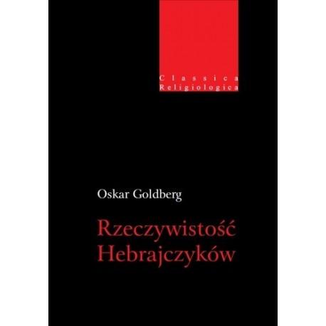 Oskar Goldberg RZECZYWISTOŚĆ HEBRAJCZYKÓW