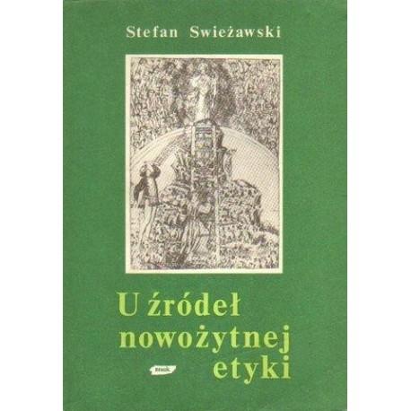 Stefan Swieżawski U ŹRÓDEŁ NOWOŻYTNEJ ETYKI [antykwariat]