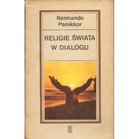 Raimundo Panikkar RELIGIE ŚWIATA W DIALOGU [antykwariat]