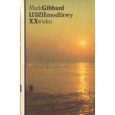 Mark Gibbard LUDZIE MODLITWY XX WIEKU [antykwariat]