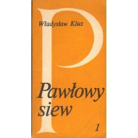 Władysław Kluz PAWŁOWY SIEW. CZĘŚĆ 1 [antykwariat]